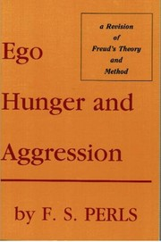Ego, hunger, and aggression by Frederick S. Perls