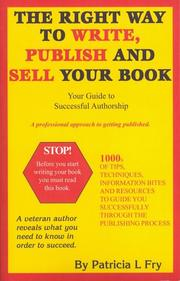 Cover of: The right way to write, publish and sell your book