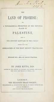Cover of: The land of promise, or, A topographical description of the principal places in Palestine, and of the country eastward of Jordan