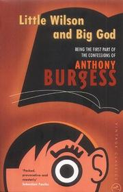 Cover of: Little Wilson and Big God | Anthony Burgess