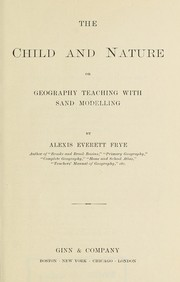 Cover of: The child and nature | Alex Everett Frye