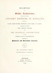 Cover of: Examples of Gothic architecture; selected from various ancient edifices in England | Augustus Pugin