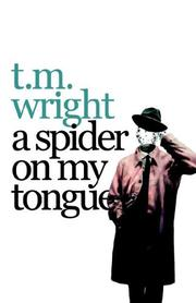 Cover of: A Spider On My Tongue | T, M Wright