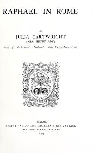 Raphael in Rome by Julia Mary Cartwright Ady (Mrs. Henry Ady)