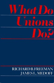 Cover of: What do unions do? | Richard B. Freeman