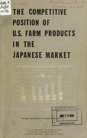 Cover of: The competitive position of U.S. farm products in the Japanese market