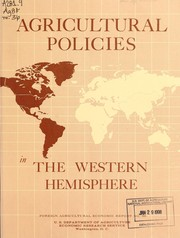 Cover of: Agricultural policies in the Western Hemisphere | United States. Department of Agriculture. Economic Research Service. Western Hemisphere Branch