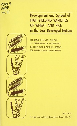 Development and spread of high-yielding varieties of wheat and rice in the less developed nations