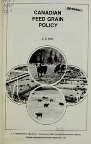 Cover of: Canadian feed grain policy | C. E. Bray
