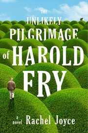 Cover of: The unlikely pilgrimage of Harold Fry
