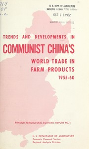 Cover of: Trends and developments in Communist China's world trade in farm products, 1955-60