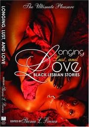Cover of: Longing, Lust, and Love | Shonia Brown