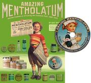 Cover of: Amazing Mentholatum and the Commerce of Curing the Common Cold, 1889-1955 | Alex Taylor