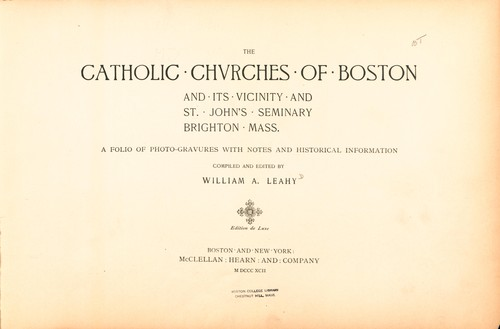 The Catholic churches of Boston and its vicinity and St. John's Seminary, Brighton, Mass by William Augustine Leahy