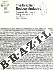 Cover of: The Brazilian soybean industry | Gary W. Williams