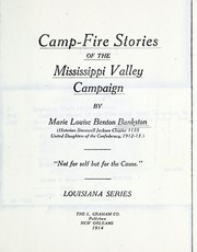 Cover of: Camp-fire stories of the Mississippi valley campaign, by Marie Louise Benton Bankston ... Louisiana series. | Marie Louise Benton Bankston