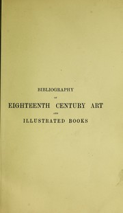 Cover of: Bibliography of eighteenth century art and illustrated books | J. Lewine