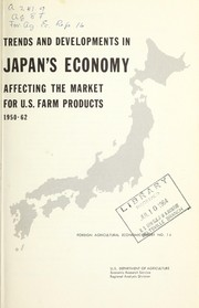 Cover of: Trends and developments in Japan's economy affecting the market for U.S. farm products, 1950-62