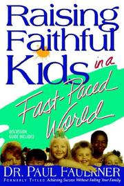 Cover of: Raising Faithful Kids in a Fast-Paced World