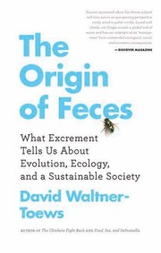Cover of: The Origin of Feces: What Excrement Tells Us about Evolution, Ecology, and a Sustainable Society