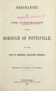 Cover of: Ordinances of the corporation of the borough of Pottsville, and the acts of Assembly relating thereto | Pottsville (Pa.)