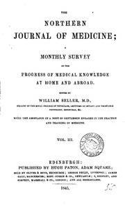 Cover of: The Northern Journal of Medicine; a Monthly Survey of the Progress of Medical Knowledge at Home and Abroad.: Vol. III.