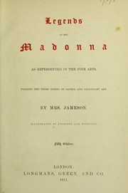 Cover of: Legends of the Madonna as represented in the fine arts | Mrs. Anna Jameson