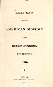 Cover of: A brief view of the American mission in the Bombay presidency for the year 1832 |