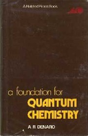 Cover of: A foundation for quantum chemistry by A. R. Denaro