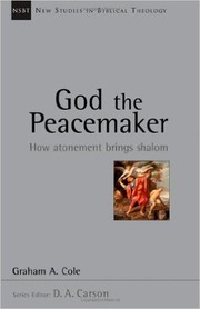 Cover of: God the peacemaker | Graham A. Cole