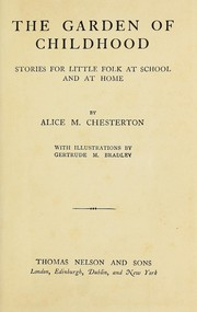 Cover of: The garden of childhood | Alice M. Chesterton