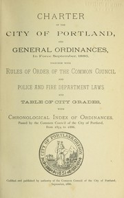 Cover of: Charter of the City of Portland, and general ordinances