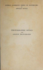 Cover of: Photographic optics and colour photography