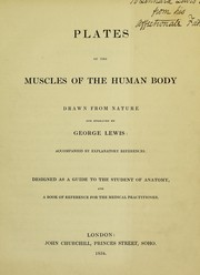 Cover of: Plates of the muscles of the human body drawn from nature | George Lewis