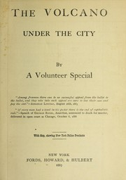 Cover of: THE VOLCANO UNDER THE CITY, BY A VOLUNTEER SPECIAL