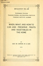 Cover of: When, what, and how to can and preserve fruits and vegetables in the home | George Washington Carver
