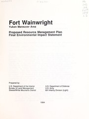 Cover of: Fort Wainwright Yukon Maneuver Area | United States. Bureau of Land Management. Steese/White Mountains District