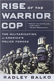Cover of: Rise of the Warrior Cop | Radley Balko