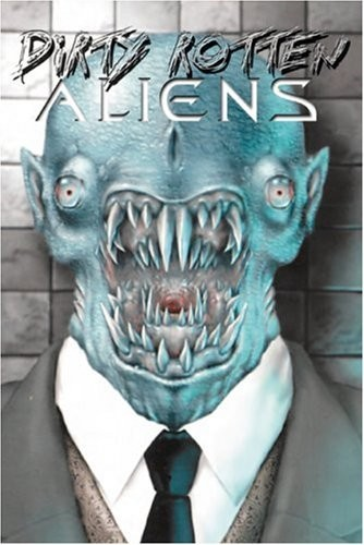 Dirty Rotten Aliens by Mike Resnick (Editor)