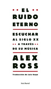 Cover of: El ruido eterno | Alex Ross