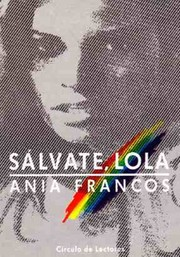 Cover of: Sálvate, Lola | Ania Francos
