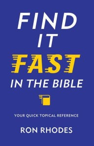 Find it Fast in the Bible by Ron Rhodes