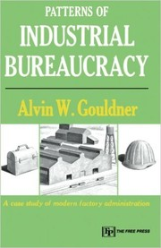 Cover of: Patterns of industrial bureaucracy. | Alvin Ward Gouldner