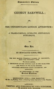 Cover of: Georgy Barnwell, or, The unfortunate London apprentice | Montague Corri