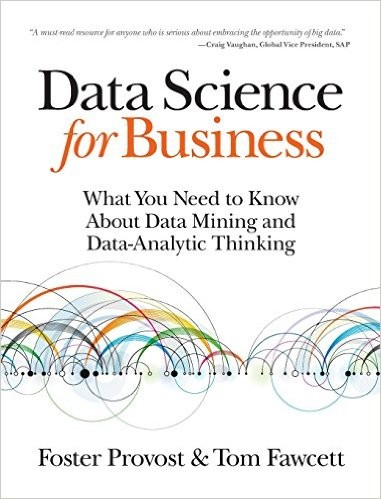 Data Science for Business by Foster Provost, Tom Fawcett