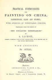 Cover of: Practical instructions for painting on china, earthenware, glass and enamel