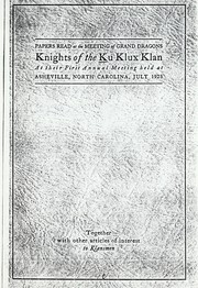 Cover of: Papers read at the meeting of Grand dragons, Knights of the Ku Klux Klan at their first- annual meeting