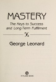 Cover of: Mastery : the keys to long-term success and fulfillment |