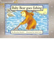 Cover of: Baby Bear Goes Fishing | Beverley Randell