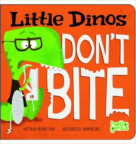 Little dinos don't bite by Michael Dahl